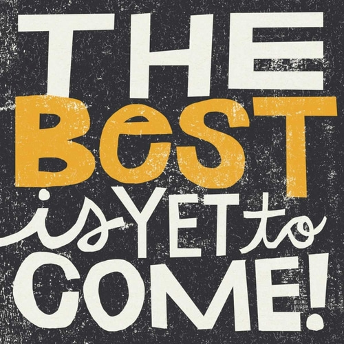 Mullan, Michael 아티스트의 The Best is Yet to Come 작품